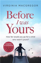Before I Was Yours: An emotional novel of love and family that will take your breath away