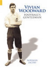 Vivian Woodward: Football\'s Gentleman