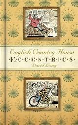 English Country House Eccentrics