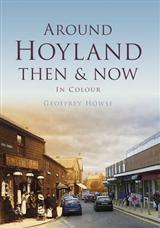 Around Hoyland Then & Now