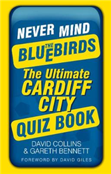 Never Mind the Bluebirds: The Ultimate Cardiff City Quiz Book