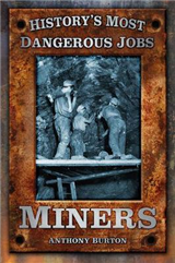 History\'s Most Dangerous Jobs Miners: Miners