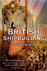 The Rise and Fall of British Shipbuilding