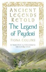 Ancient Legends Retold: The Legend of Pryderi