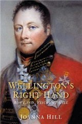 Wellington\'s Right Hand: Rowland, Viscount Hill