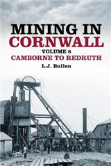 Mining in Cornwall Volume 8: Camborne to Redruth