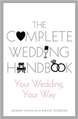 The Complete Wedding Handbook: Your Wedding, Your Way