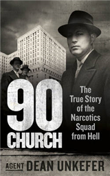 90 Church: The True Story of the Narcotics Squad from Hell