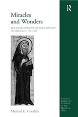 Miracles and Wonders: The Development of the Concept of Miracle 1150-1350