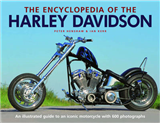 The Encyclopedia of the Harley Davidson: An Illustrated Guide to an Iconic Motorcycle with 600 Photographs