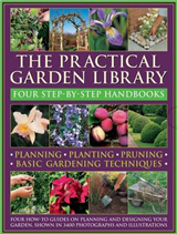 The Practical Garden Library: Four Step-by-step Handbooks