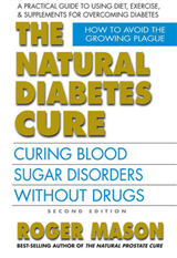 Natural Diabetes Cure: Curing Blood Sugar Disorders Without Drugs
