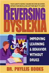 Reversing Dyslexia: Improving Learning & Behavior without Drugs