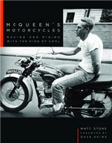 McQueen\'s Motorcycles: Racing and Riding with the King of Cool