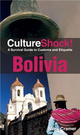 Bolivia: A Survival Guide to Customs and Etiquette