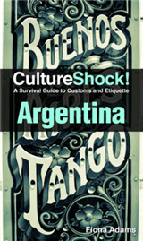 Argentina: A Survival Guide to Customs and Etiquette
