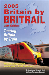 Britain by Britrail: Touring Britain by Train: 2005