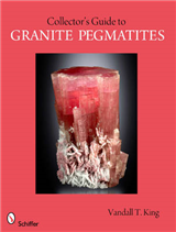 A Collector\'s Guide to Granite Pegmatites