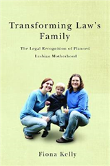 Transforming Law\'s Family: The Legal Recognition of Planned Lesbian Motherhood