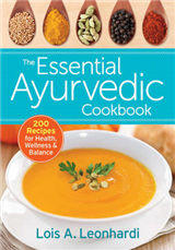 The Essential Ayurvedic Cookbook: 200 Recipes for Wellness