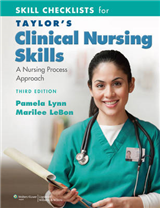 Skill Checklists for Taylor\'s Clinical Nursing Skills: A Nursing Process Approach