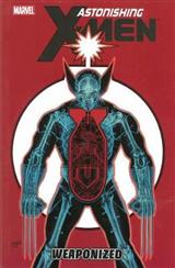 Astonishing X-men Volume 11: Weaponized