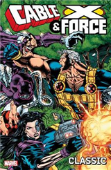 Cable and X-Force Classic: Volume 1