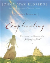 Captivating: A Guided Journal: Unveiling the Mystery of a Woman\'s Soul