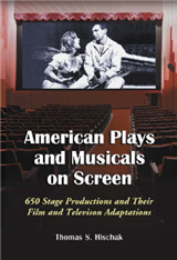 American Plays and Musicals on Screen: 650 Stage Productions and Their Film and Televison Adaptations
