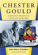 Chester Gould: A Daughter\'s Biography of the Creator of Dick Tracy