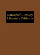 Nineteenth-Century Literature Criticism: Excerpts from Criticism of the Works of Nineteenth-Century Novelists, Poets, Playwrights, Short-Story Writers, & Other Creative Writers