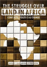 The Struggle Over Land in Africa: Conflicts, Politics & Change