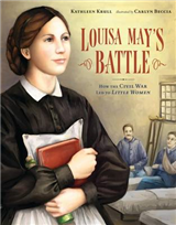 Louisa May\'s Battle: How the Civil War Led to Little Women