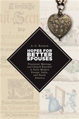 Hopes for Better Spouses: Protestant Marriage in Modern Europe, India and North America