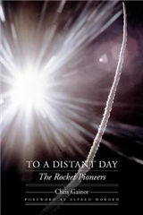 To a Distant Day: The Rocket Pioneers
