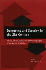 Deterrence and Security in the 21st Century: China, Britain, France, and the Enduring Legacy of the Nuclear Revolution