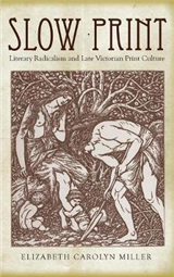 Slow Print: Literary Radicalism and Late Victorian Print Culture