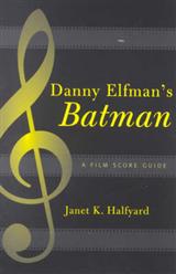 "Danny Elfmans ""Batman"": A Film Score Guide"