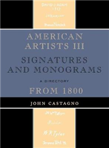 American Artists III: Signatures and Monograms From 1800