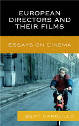 European Directors and Their Films: Essays on Cinema