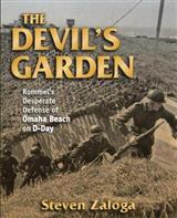 Devil\'s Garden: Rommel\'s Desperate Defense of Omaha Beach on D-Day