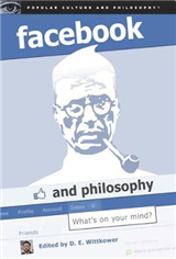 Facebook and Philosophy: What\'s on Your Mind?