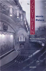 The Southern Movie Palace: Rise, Fall and Resurrection