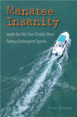 Manatee Insanity: Inside the War Over Florida\'s Most Famous Endangered Species