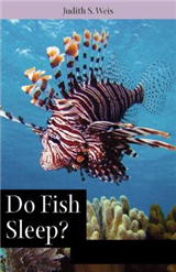 Do Fish Sleep?: Fascinating Answers to Questions about Fishes