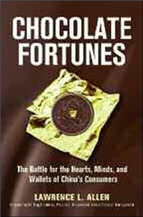 Chocolate Fortunes: The Battle for the Hearts, Minds, and Wallets of Chinas Consumers: The Battle for the Hearts, Minds, and Wallets of China\'s Consumers