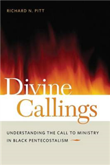 Divine Callings: Understanding the Call to Ministry in Black Pentecostalism