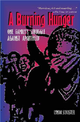 A Burning Hunger: One Family\'s Struggle against Apartheid