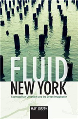 Fluid New York: Cosmopolitan Urbanism and the Green Imagination