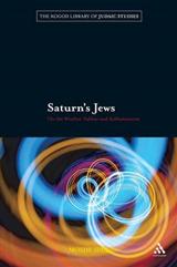 Saturn\'s Jews: On Witches\' Sabbat and Sabbateanism